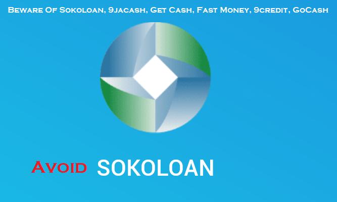 Beware Of Sokoloan, 9jacash, Get Cash, Fast Money, 9credit, GoCash