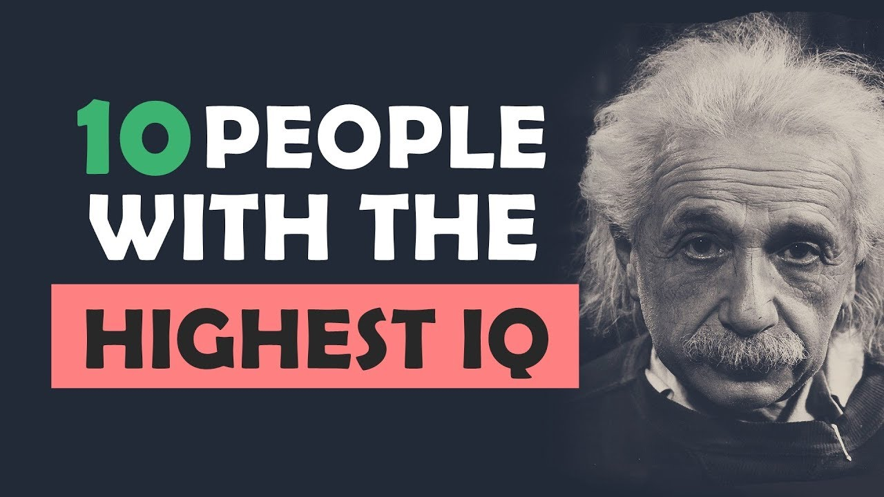 People With The Highest IQ In The World