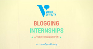 Apply For Voices of Youth Blogging Internships